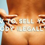 5 easy ways to legally sell your body parts for a living