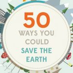 50 simple ways to save the planet from the comfort of your home